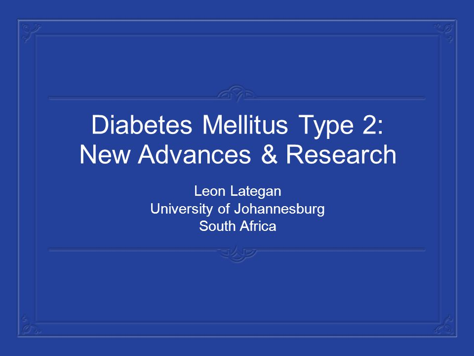 Diabetes Mellitus Type 2: New Advances & Research