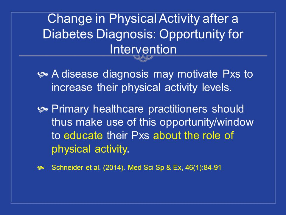 Change in Physical Activity after a Diabetes Diagnosis: Opportunity for Intervention