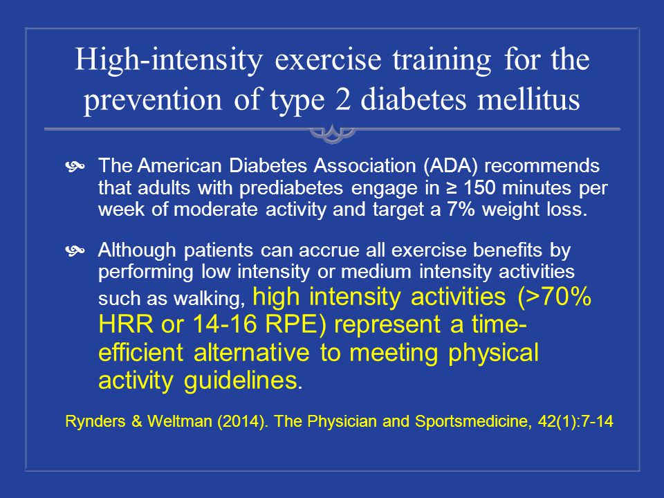 High-intensity exercise training for the prevention of type 2 diabetes mellitus