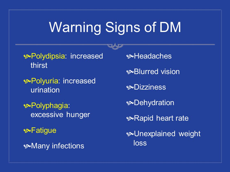 Warning Signs of DM Polydipsia: increased thirst