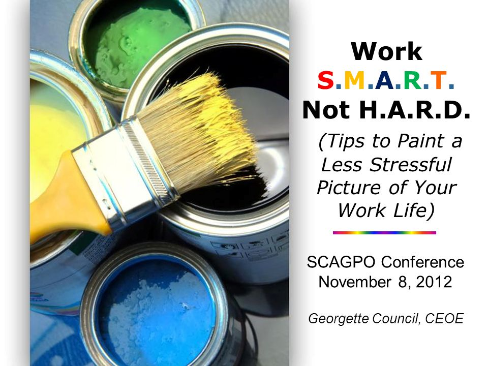 (Tips to Paint a Less Stressful Picture of Your Work Life)