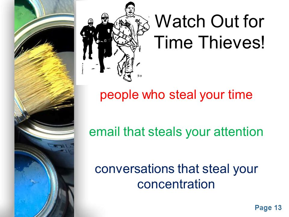 Watch Out for Time Thieves!