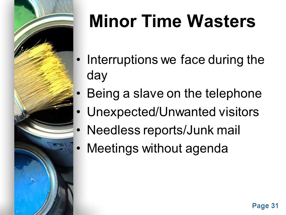Minor Time Wasters Interruptions we face during the day