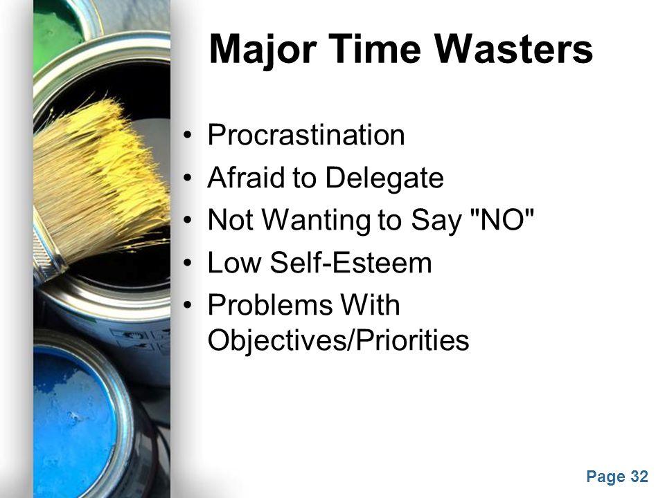 Major Time Wasters Procrastination Afraid to Delegate