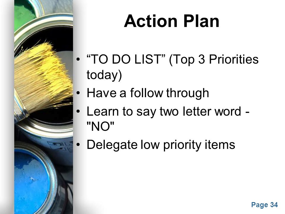 Action Plan TO DO LIST (Top 3 Priorities today)