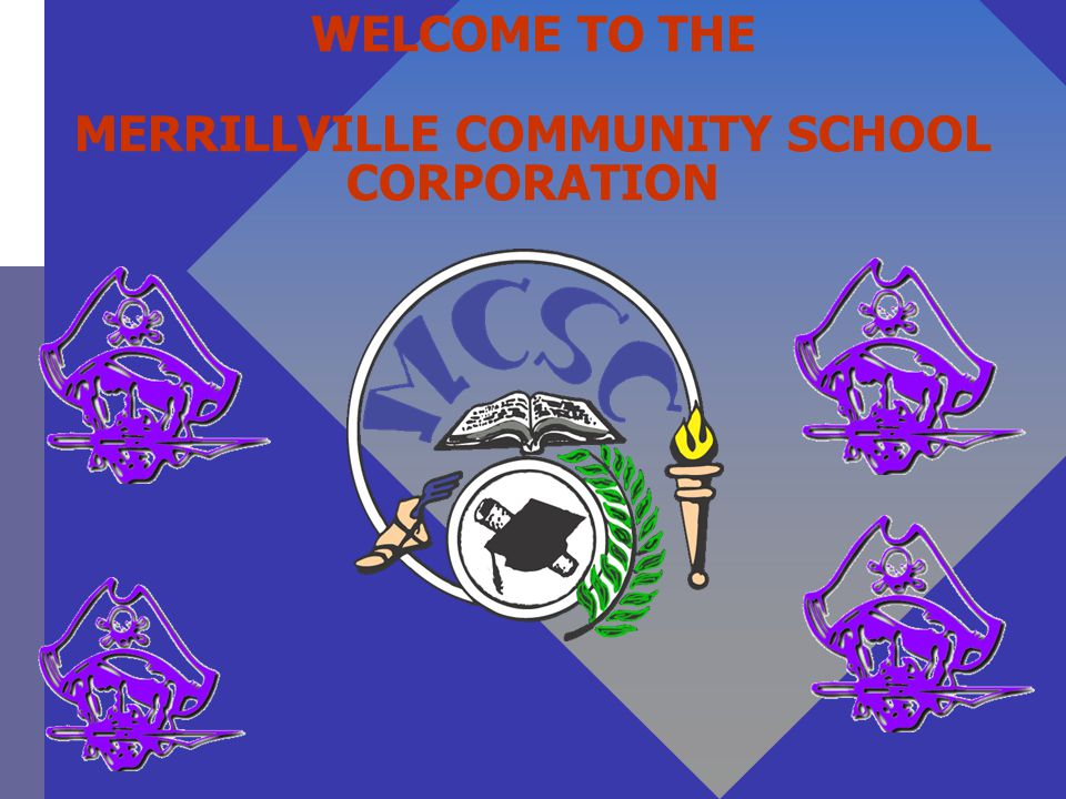 WELCOME TO THE MERRILLVILLE COMMUNITY SCHOOL CORPORATION