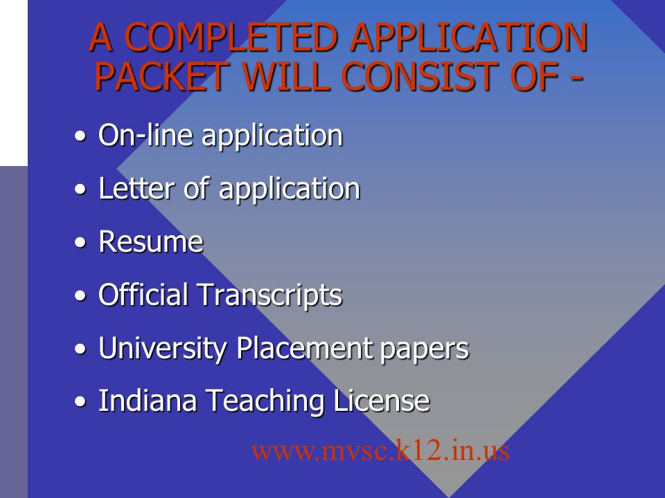 A COMPLETED APPLICATION PACKET WILL CONSIST OF -