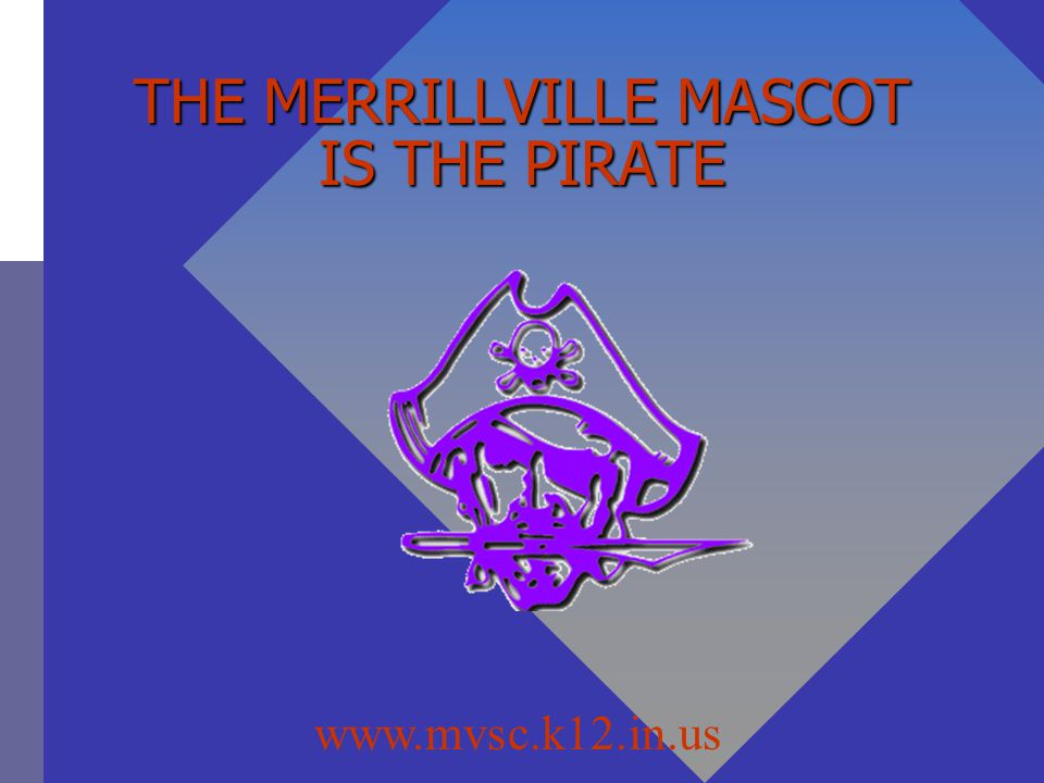 THE MERRILLVILLE MASCOT IS THE PIRATE