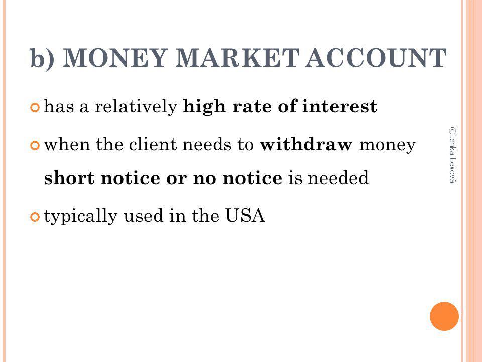 b) MONEY MARKET ACCOUNT