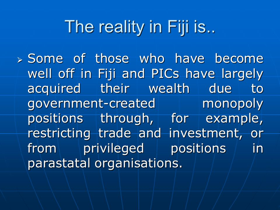 The reality in Fiji is..