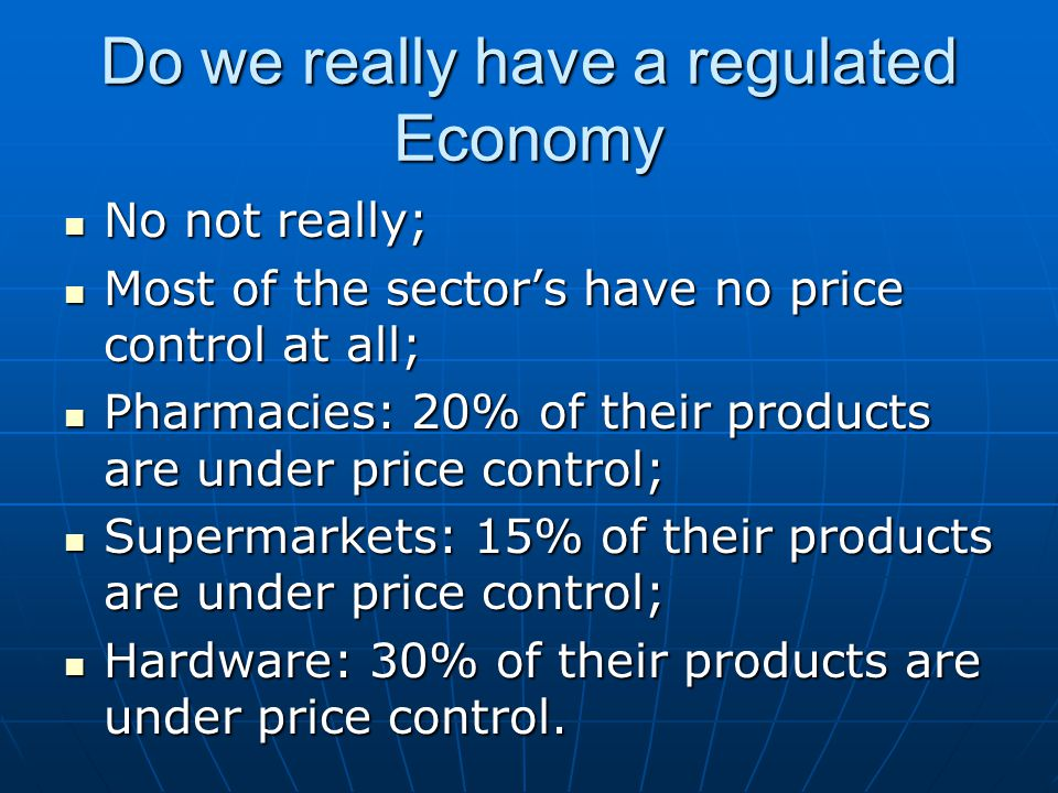 Do we really have a regulated Economy