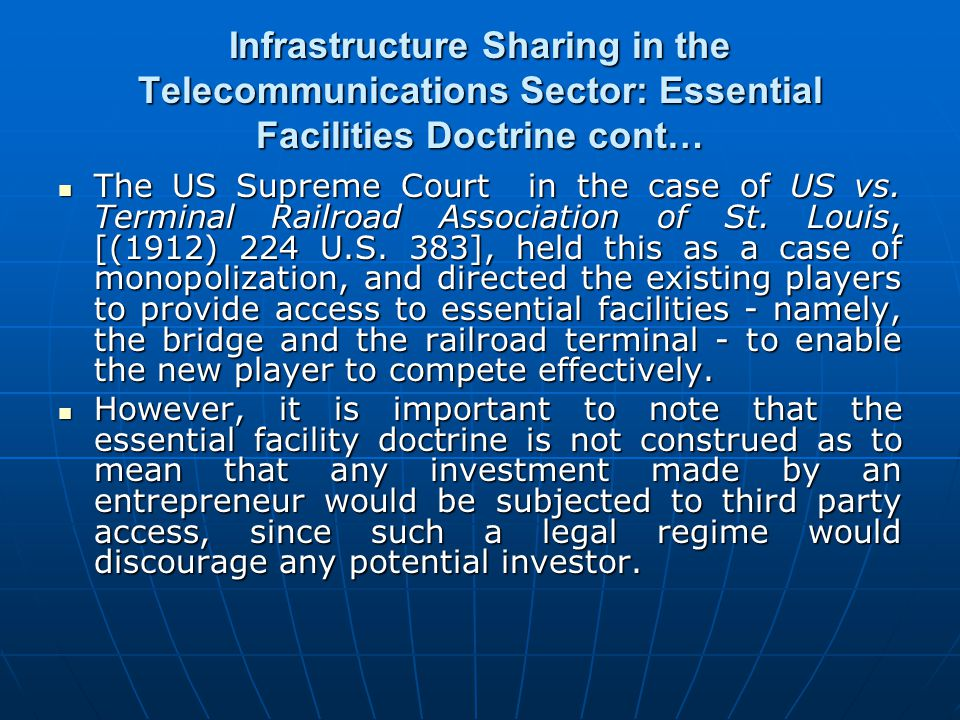 Infrastructure Sharing in the Telecommunications Sector: Essential Facilities Doctrine cont…