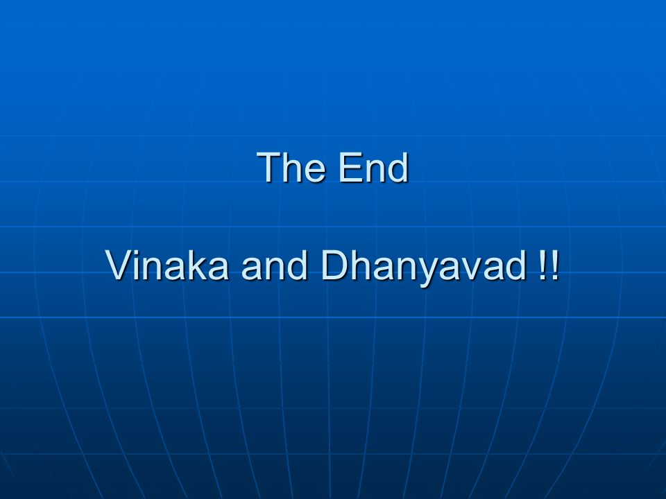 The End Vinaka and Dhanyavad !!