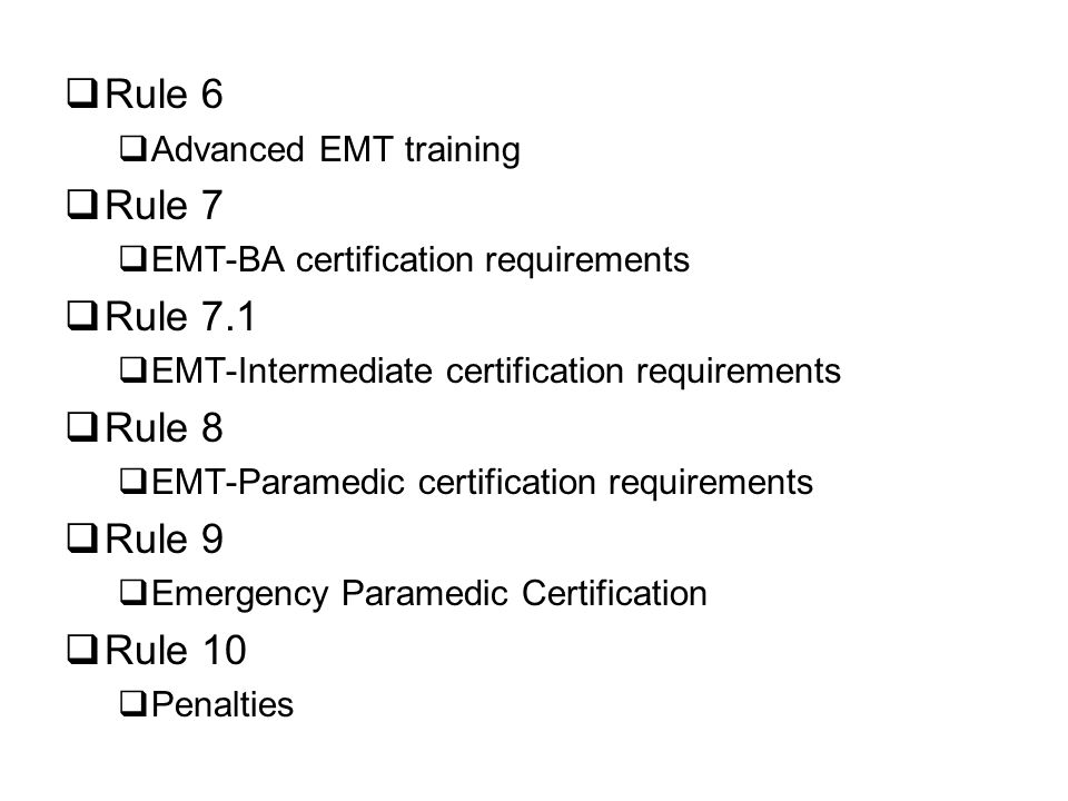 Rule 6 Rule 7 Rule 7.1 Rule 8 Rule 9 Rule 10 Advanced EMT training