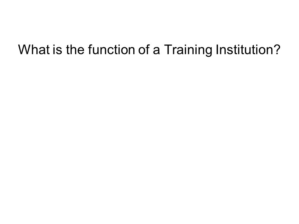 What is the function of a Training Institution