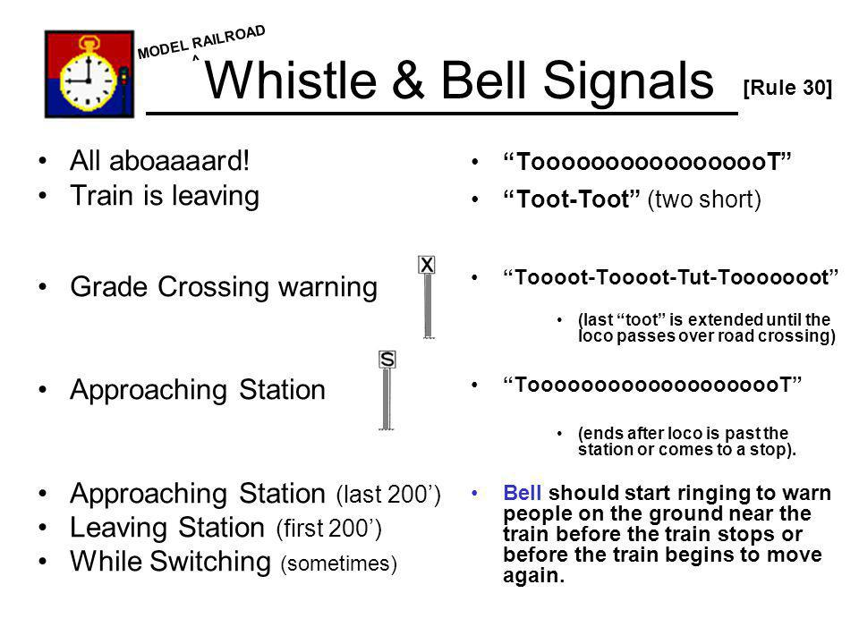 Whistle & Bell Signals All aboaaaard! Train is leaving