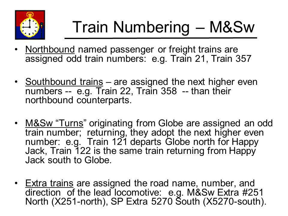 Train Numbering – M&Sw Northbound named passenger or freight trains are assigned odd train numbers: e.g. Train 21, Train 357.