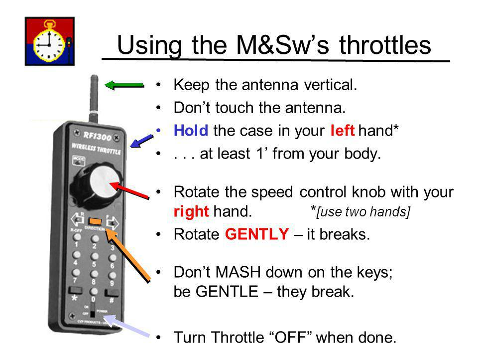 Using the M&Sw's throttles