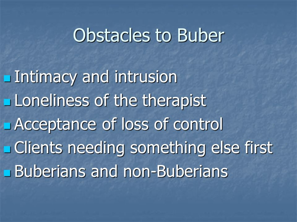 Obstacles to Buber Intimacy and intrusion Loneliness of the therapist