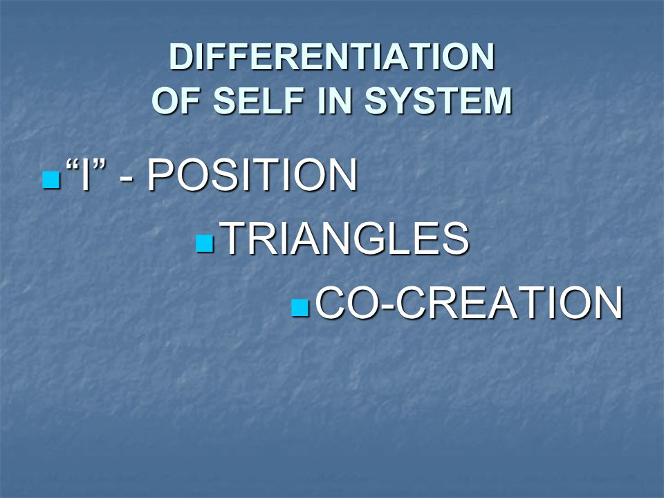 DIFFERENTIATION OF SELF IN SYSTEM