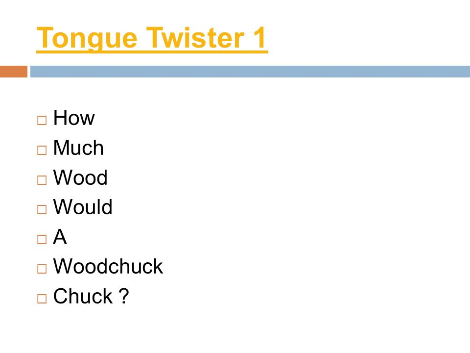 Tongue Twister 1 How Much Wood Would A Woodchuck Chuck