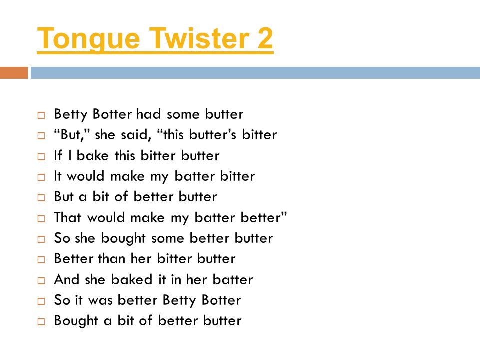 Tongue Twister 2 Betty Botter had some butter