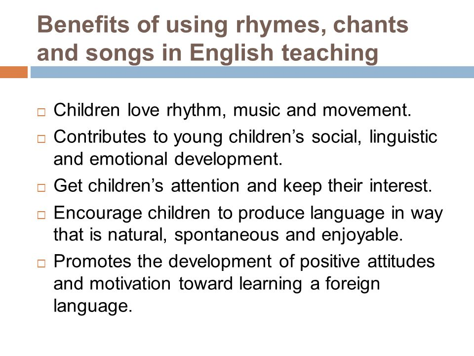 Benefits of using rhymes, chants and songs in English teaching