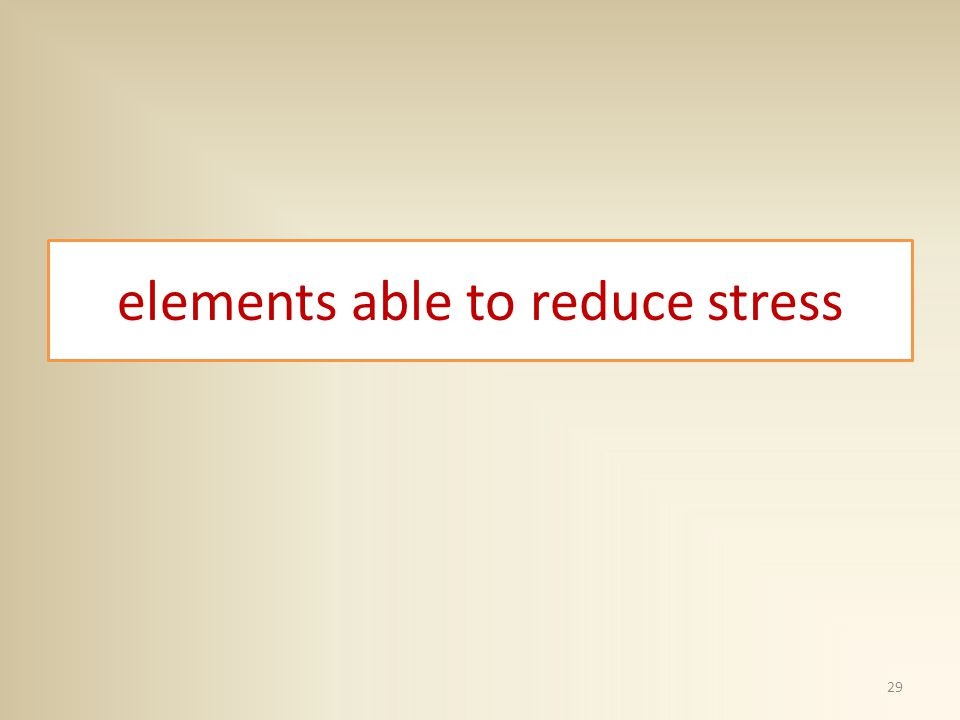 elements able to reduce stress