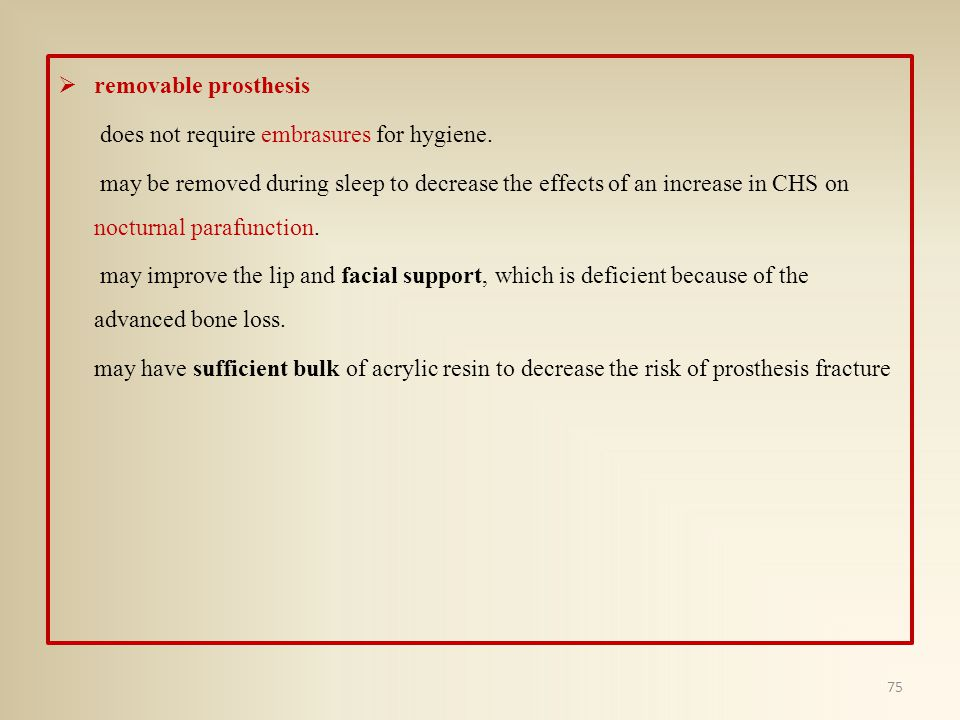 removable prosthesis does not require embrasures for hygiene.