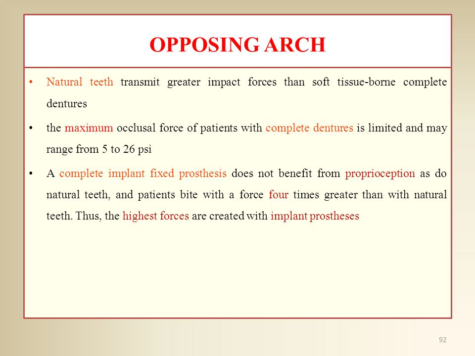 OPPOSING ARCH Natural teeth transmit greater impact forces than soft tissue-borne complete dentures.