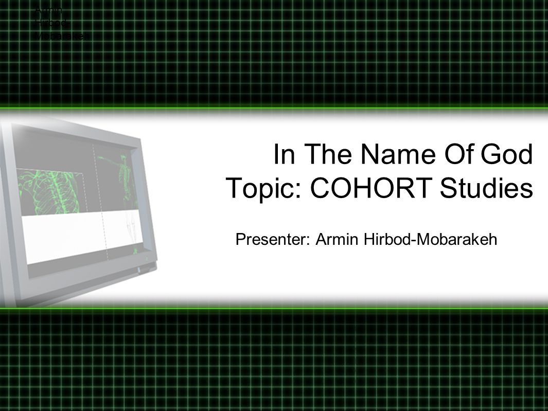 In The Name Of God Topic: COHORT Studies