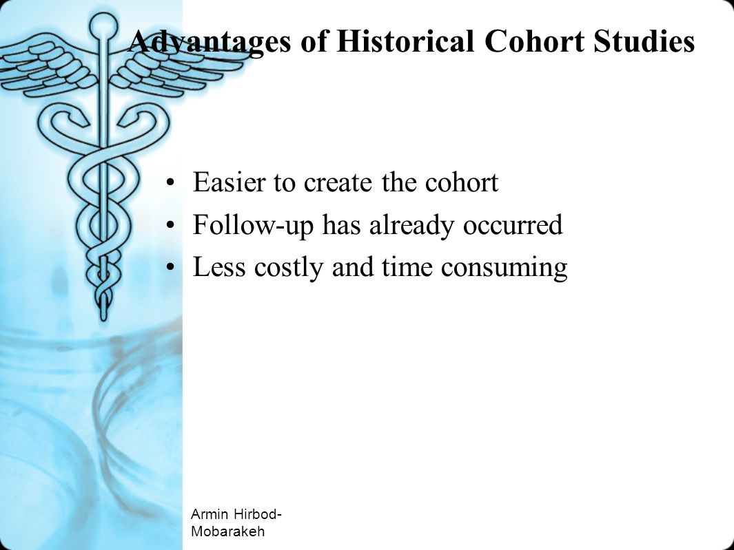 Advantages of Historical Cohort Studies