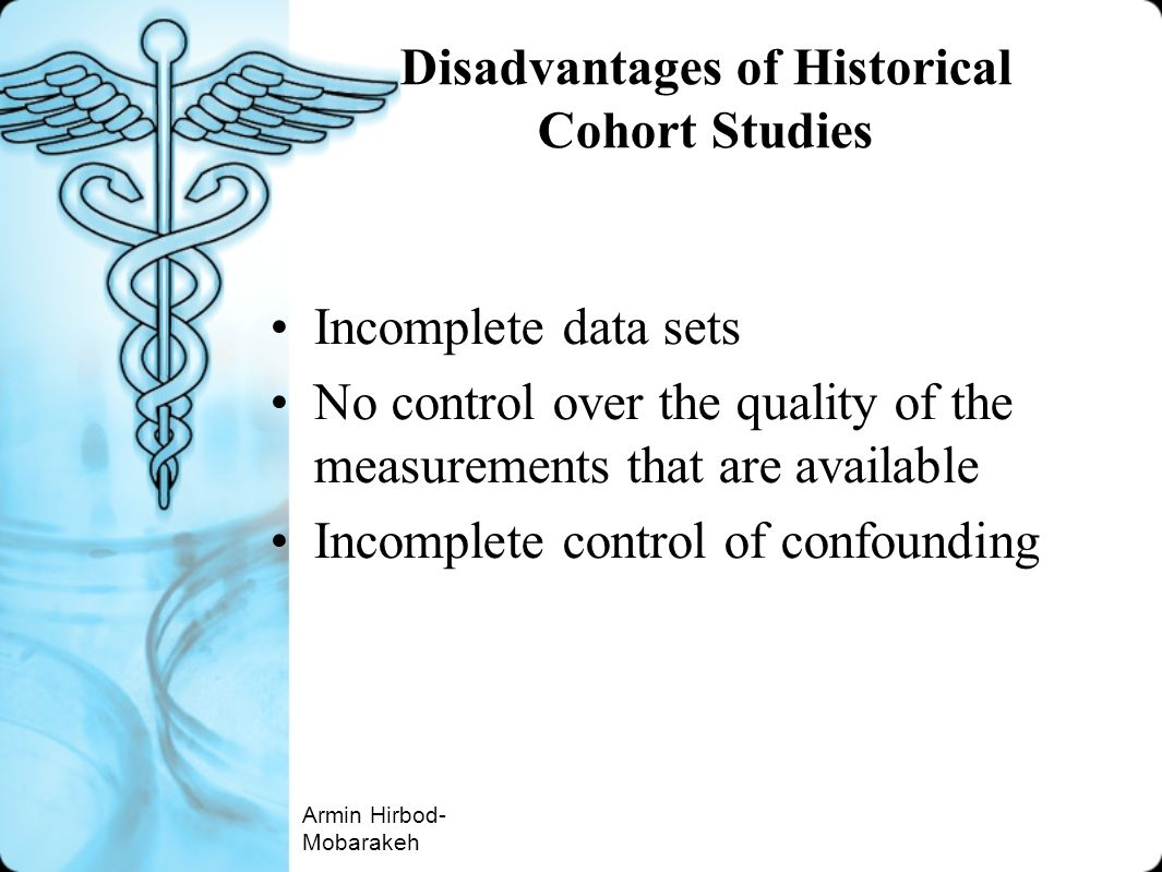 Disadvantages of Historical Cohort Studies
