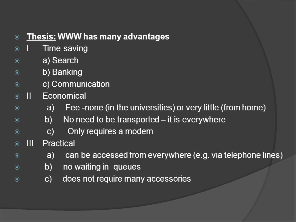 Thesis: WWW has many advantages