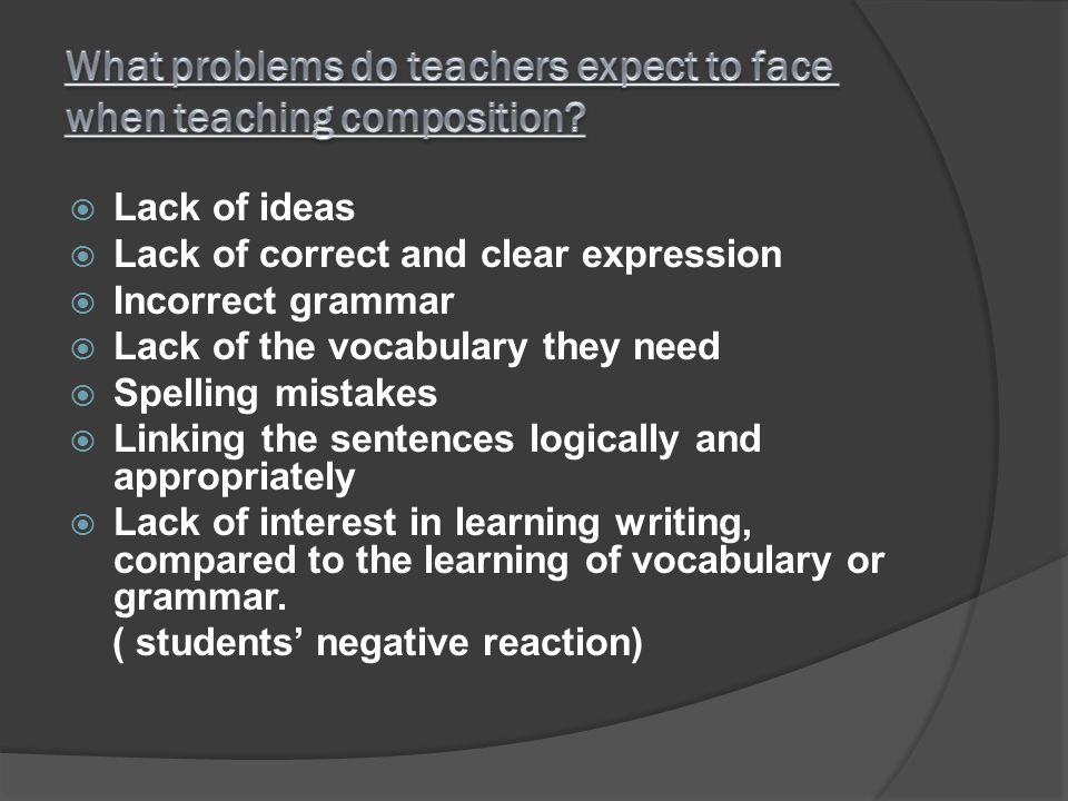 What problems do teachers expect to face when teaching composition