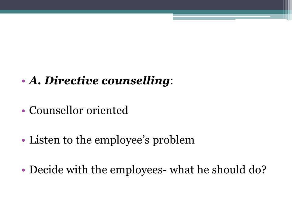 A. Directive counselling: