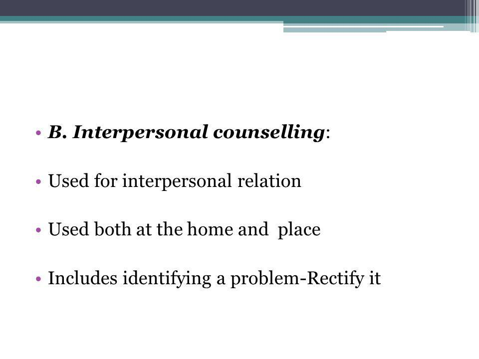 B. Interpersonal counselling: