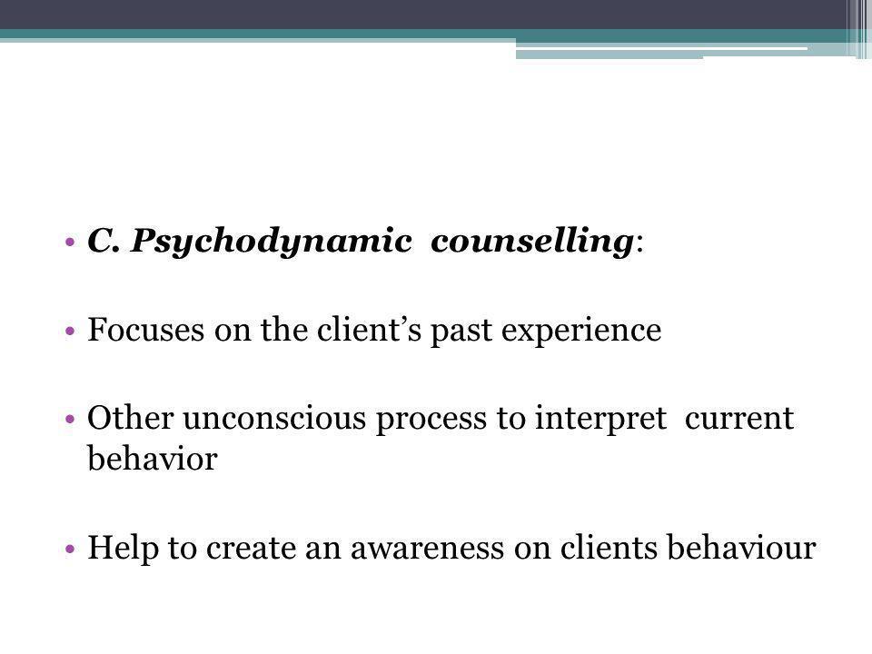C. Psychodynamic counselling: