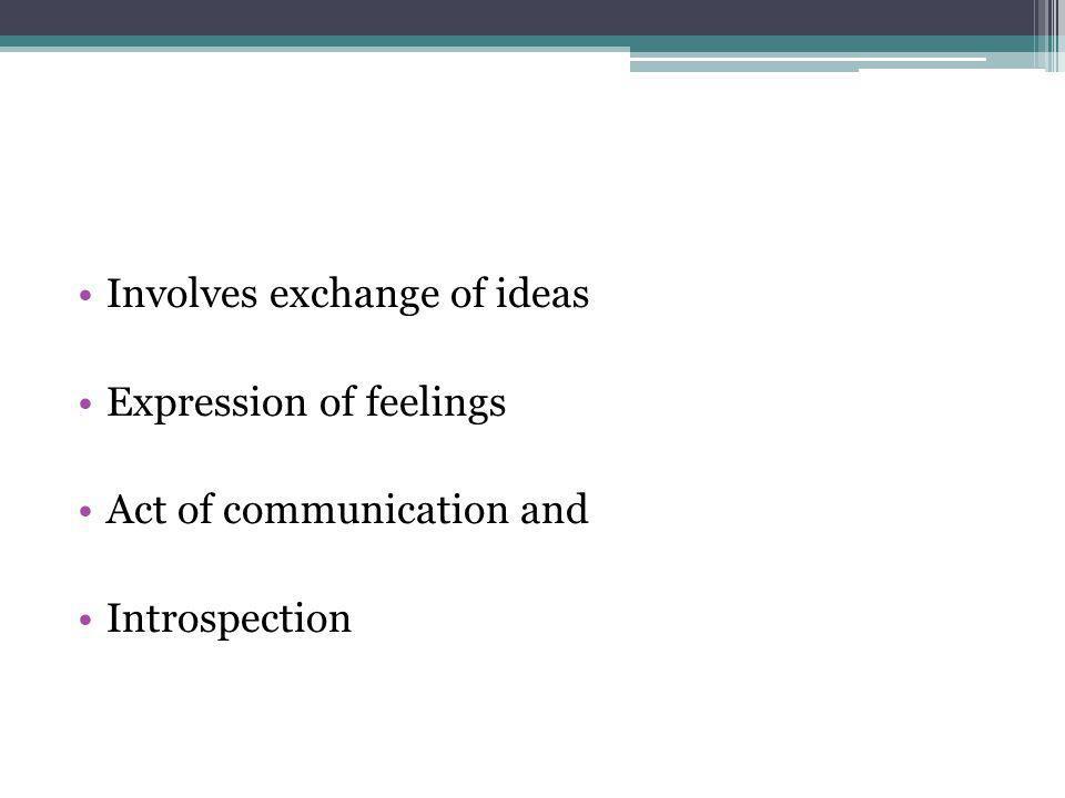 Involves exchange of ideas