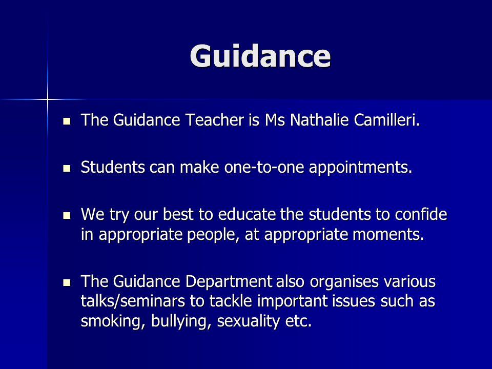 Guidance The Guidance Teacher is Ms Nathalie Camilleri.