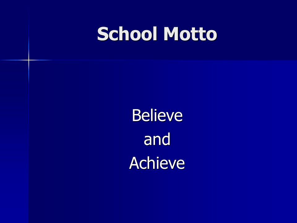 School Motto Believe and Achieve