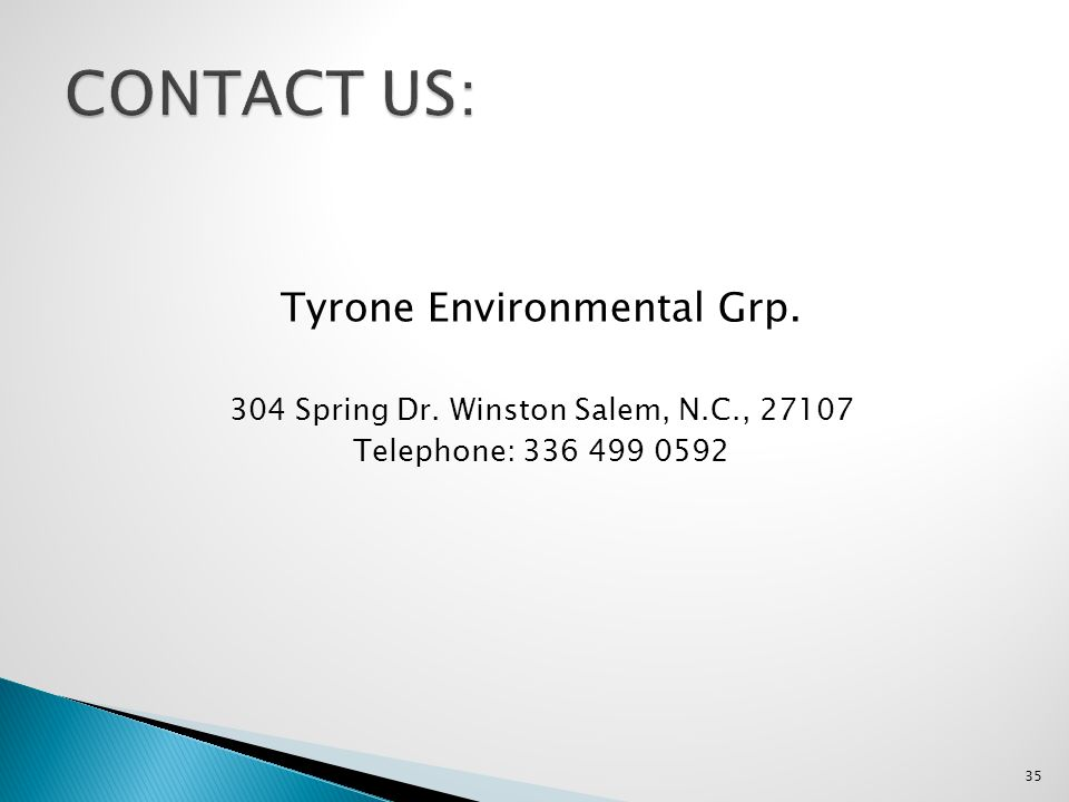 CONTACT US: Tyrone Environmental Grp.