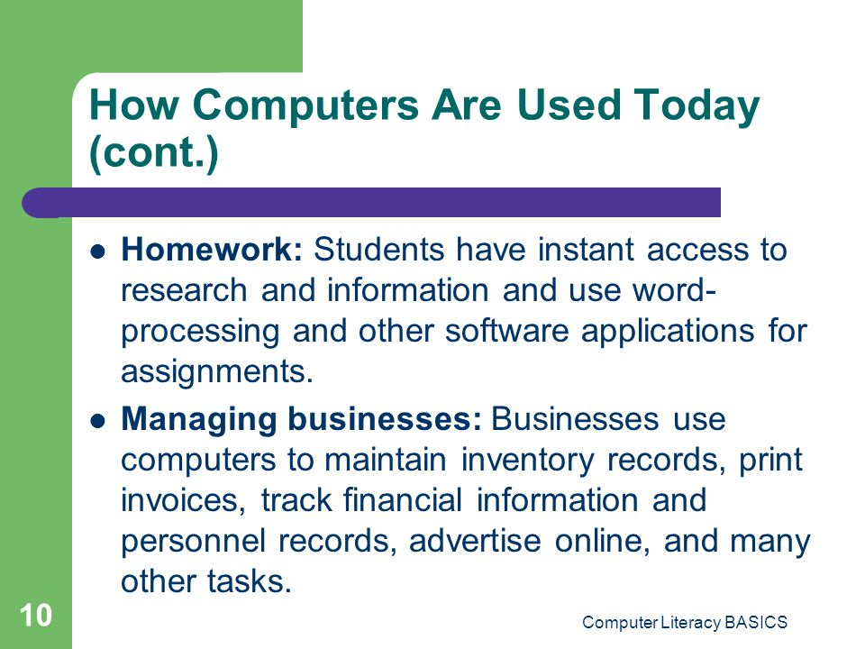 How Computers Are Used Today (cont.)