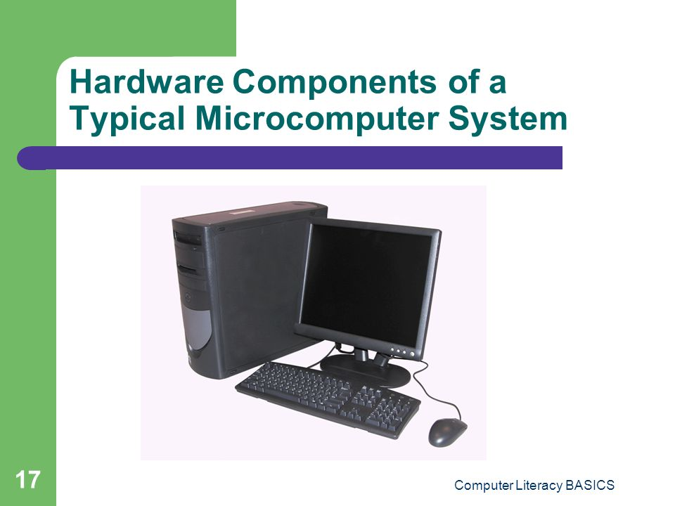 Hardware Components of a Typical Microcomputer System