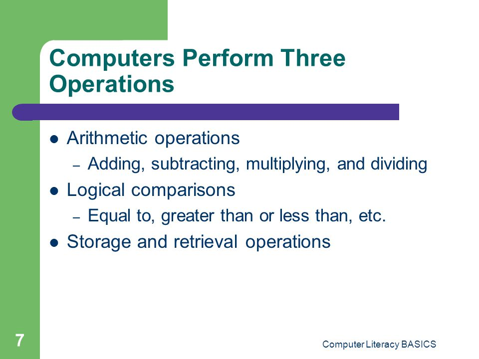 Computers Perform Three Operations