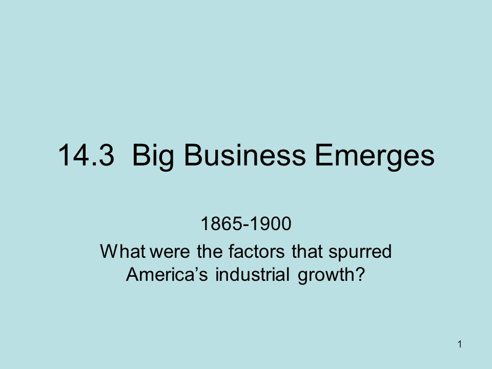 What were the factors that spurred America's industrial growth