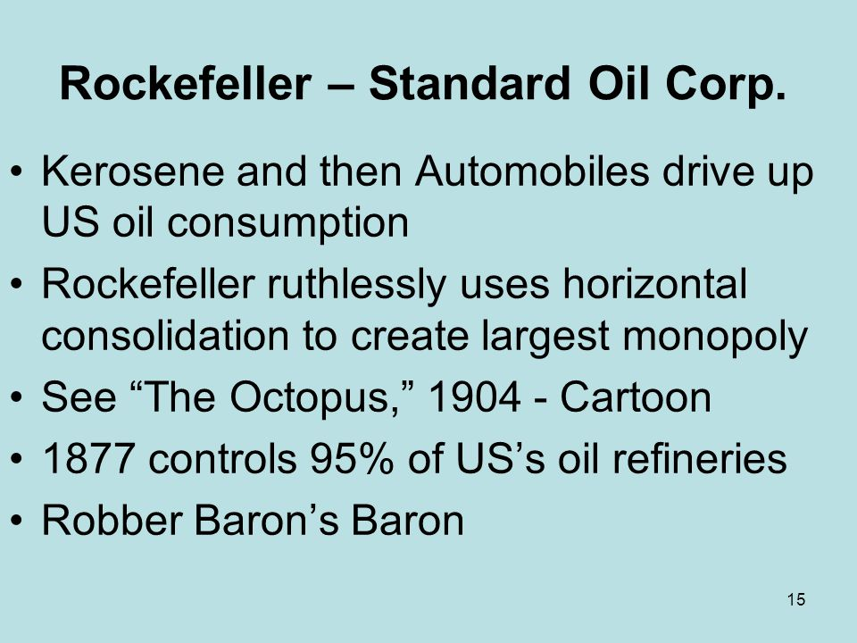Rockefeller – Standard Oil Corp.