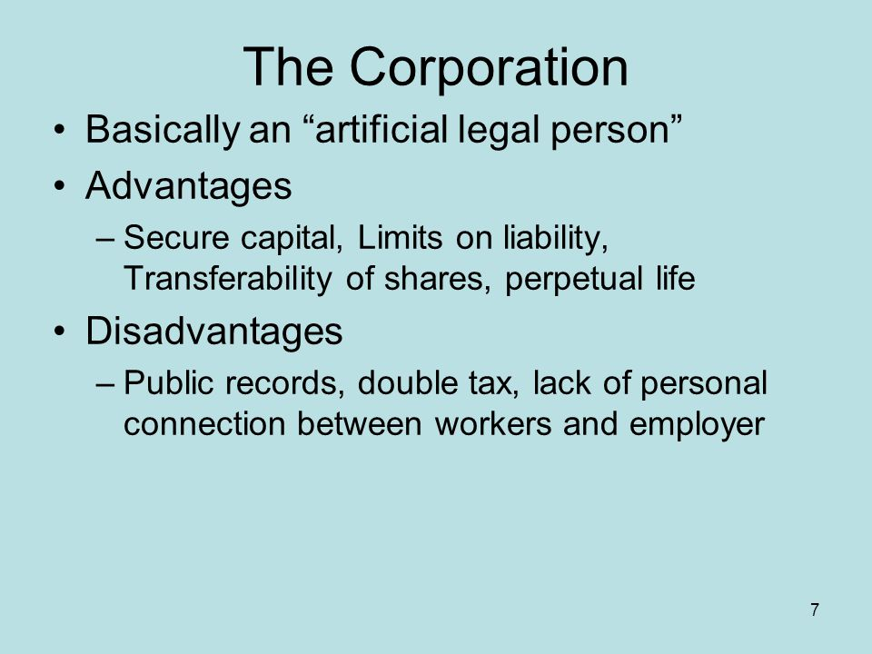 The Corporation Basically an artificial legal person Advantages