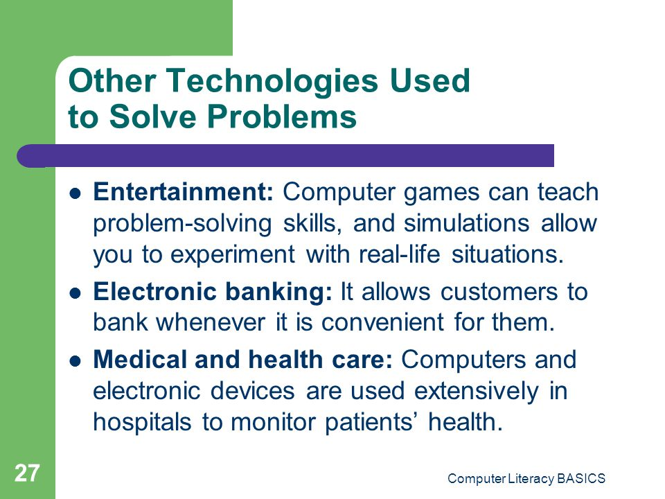 Other Technologies Used to Solve Problems