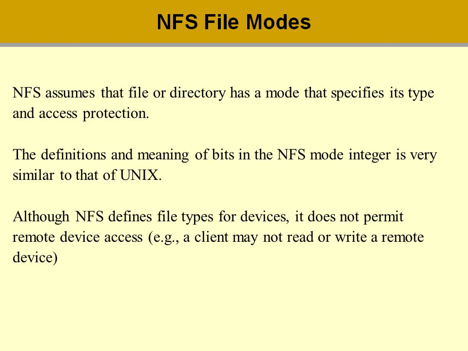 NFS assumes that file or directory has a mode that specifies its type